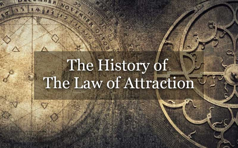The History of Law of Attraction