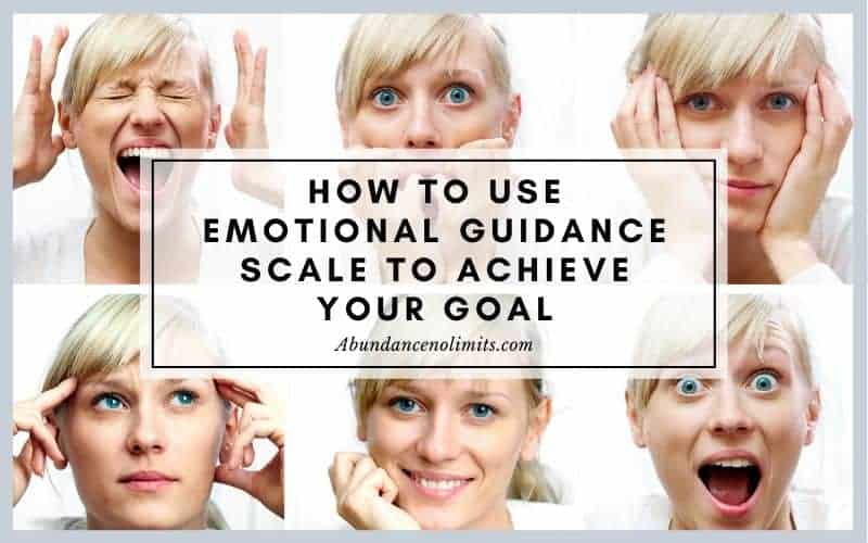 How to Use Emotional Guidance Scale to Achieve Your Goal