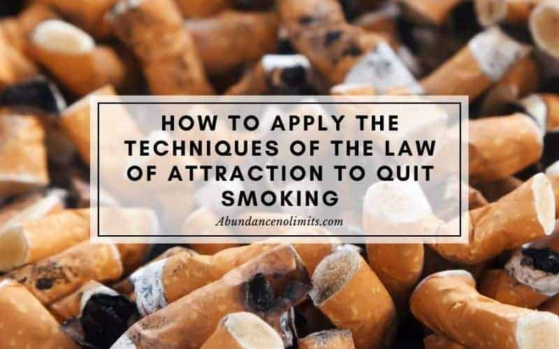 Quit Smoking by using Law of Attraction