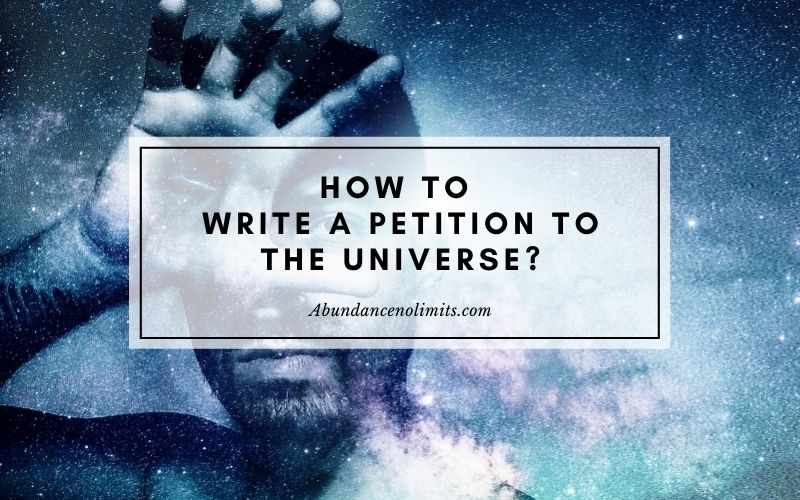 How to write a petition to the universe