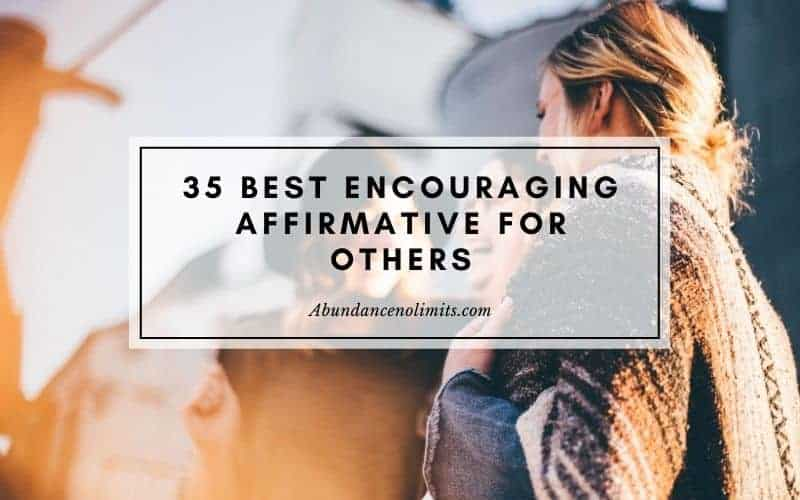 35 Best Encouraging Affirmative for Others