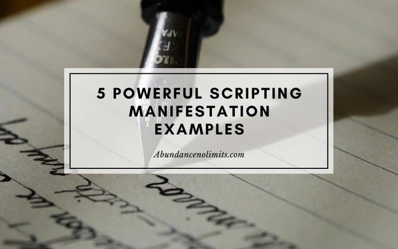 5 Powerful Scripting Manifestation Examples