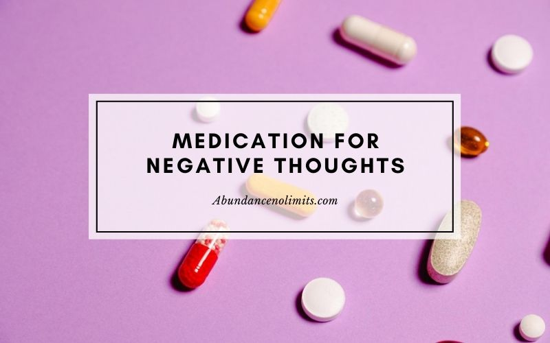 Medication for Negative Thoughts