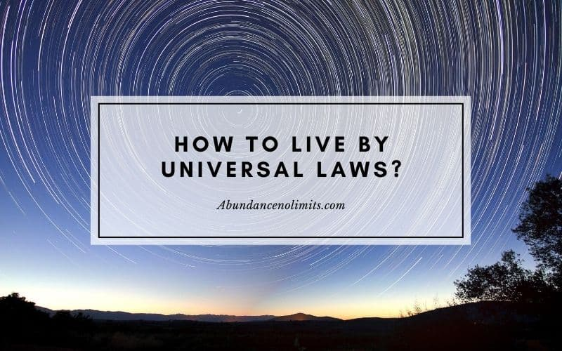 How to Live by Universal Laws?