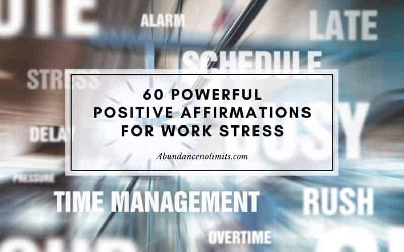 Powerful Positive Affirmations for Work Stress