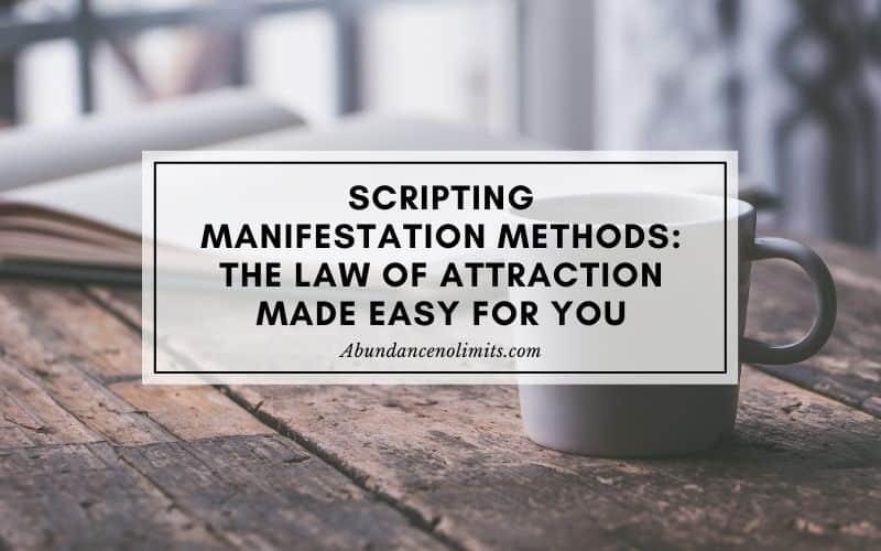 Scripting Manifestation Methods