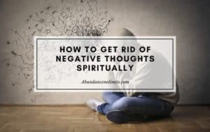 how to get rid of negative thoughts spiritually