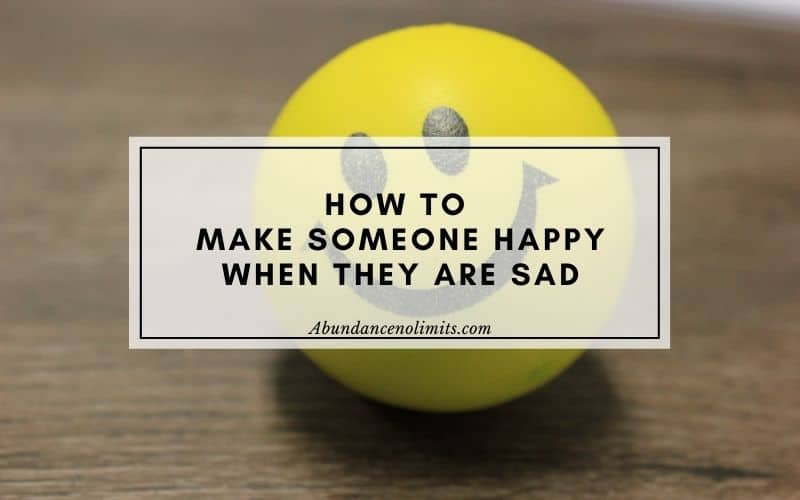 how to make someone happy when they are sad