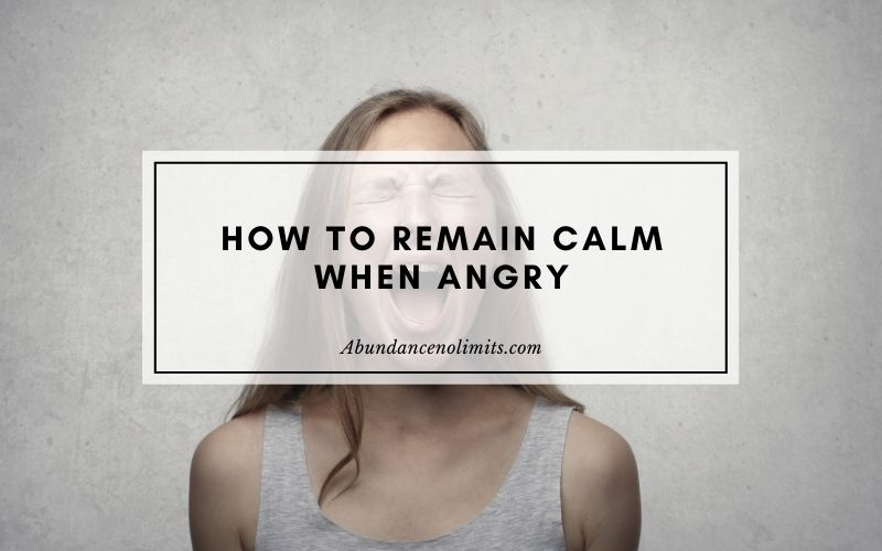 how to remain calm when angry