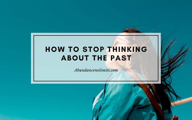 How to Stop Thinking About the Past?