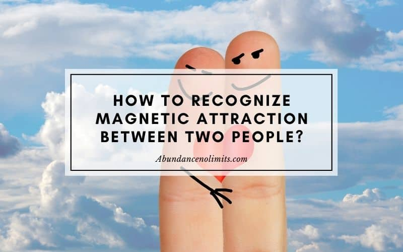 How to Recognize Magnetic Attraction Between Two People?
