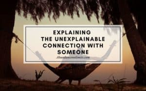unexplainable connection with someone