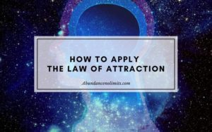 how to apply the law of attraction