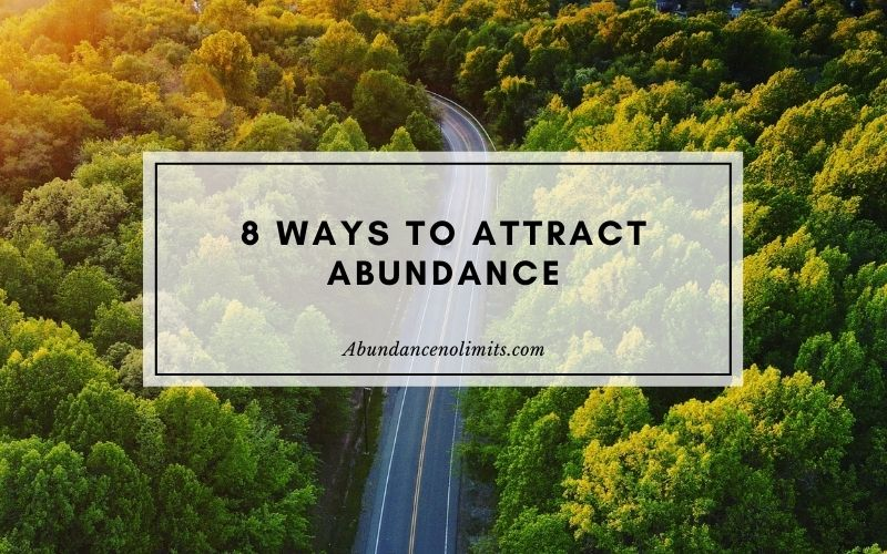 8 Ways to Attract Abundance