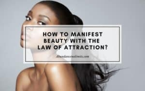 How to Manifest Beauty with the Law of Attraction