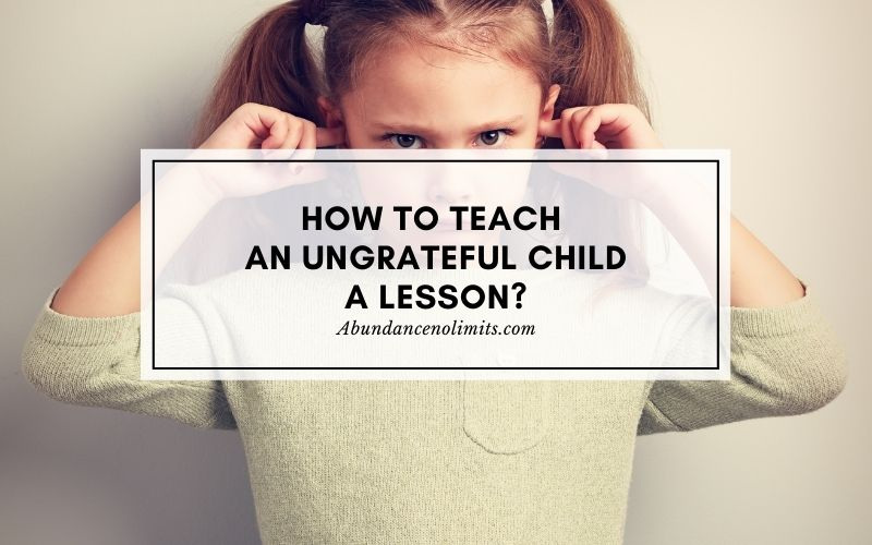 How to Teach an Ungrateful Child a Lesson