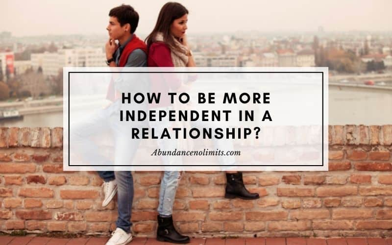 How to be More Independent in a Relationship