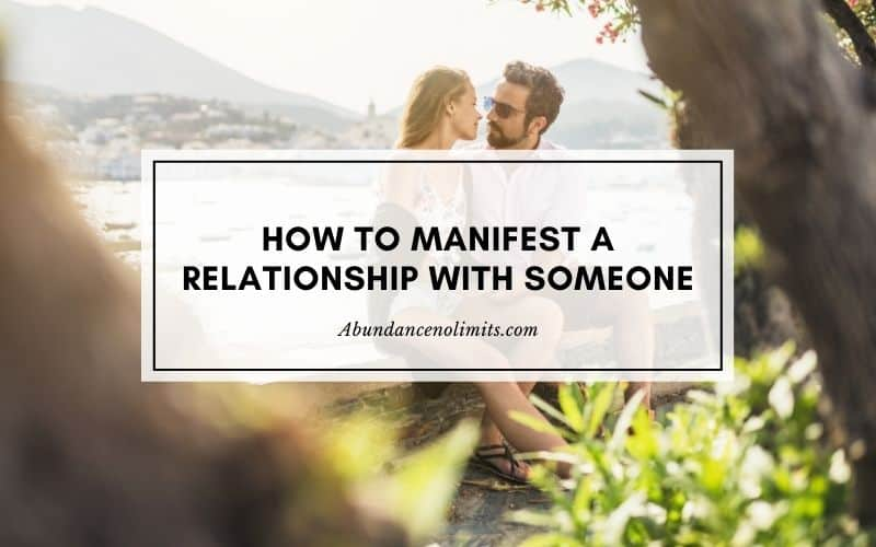 how to manifest a relationship with someone