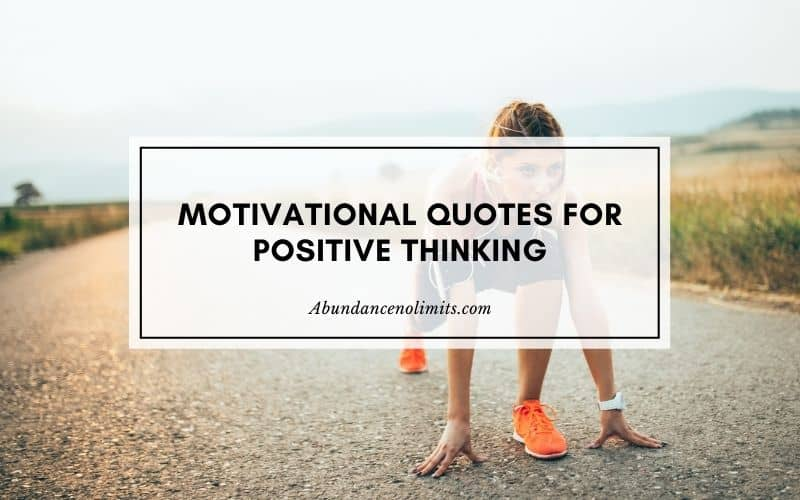 10 Motivational Quotes for Positive Thinking