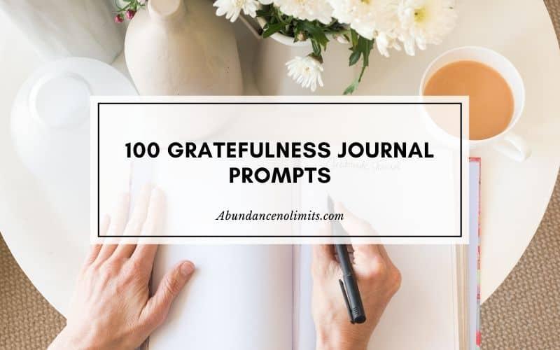 100 Gratefulness Journal Prompts