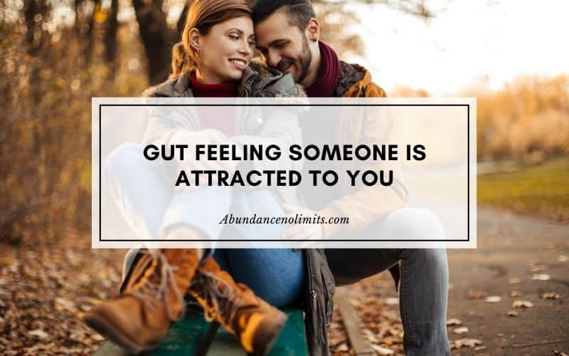 Gut Feeling Someone is Attracted to You