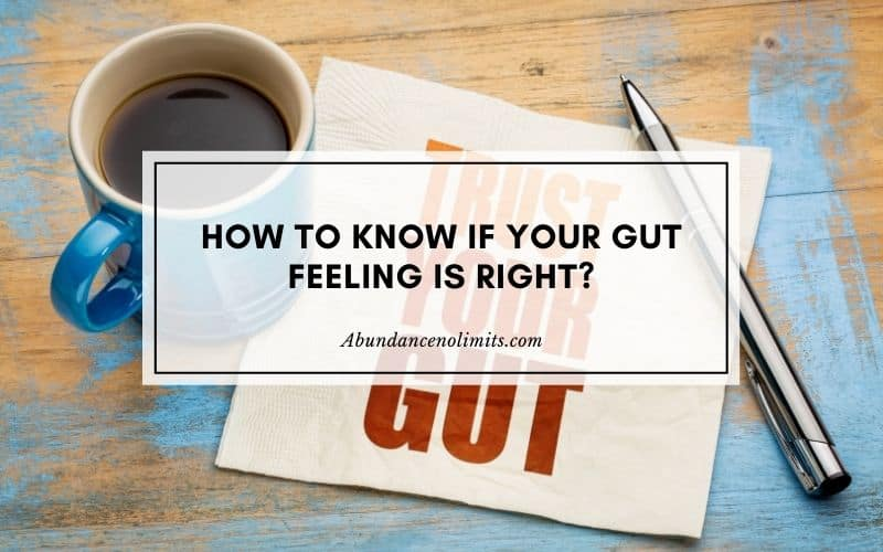 How to Know If Your Gut Feeling is Right