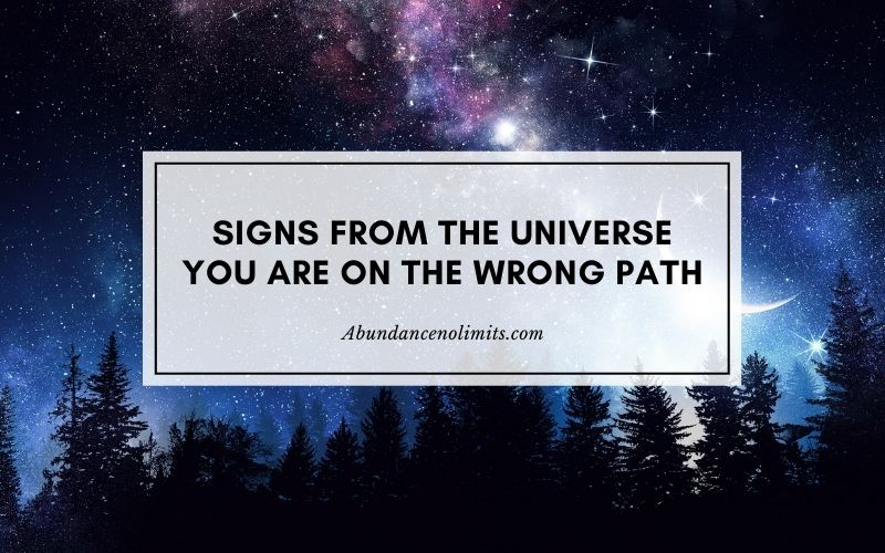 signs from the universe that you are on the wrong path