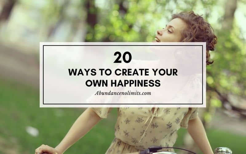 20 ways to create your own happiness