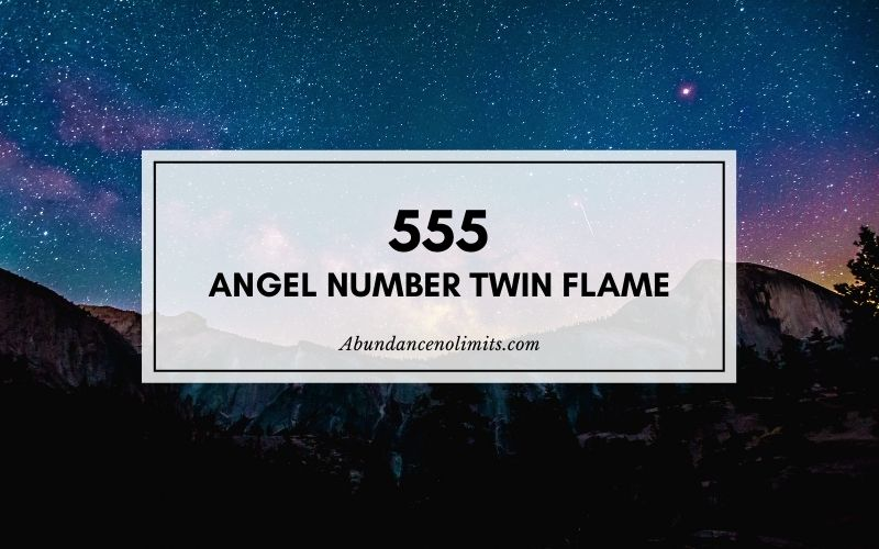 555 Angel Number Twin Flame
