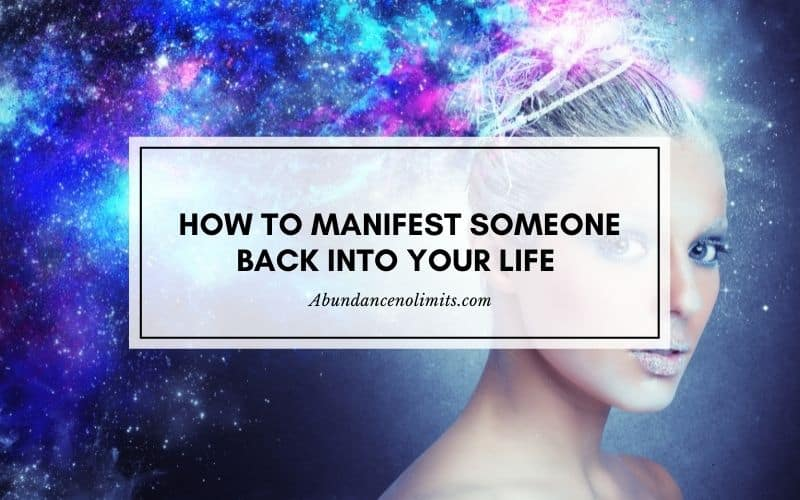 How to Manifest Someone Back into Your Life