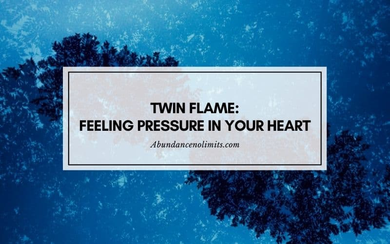 twin flame feeling pressure in your heart