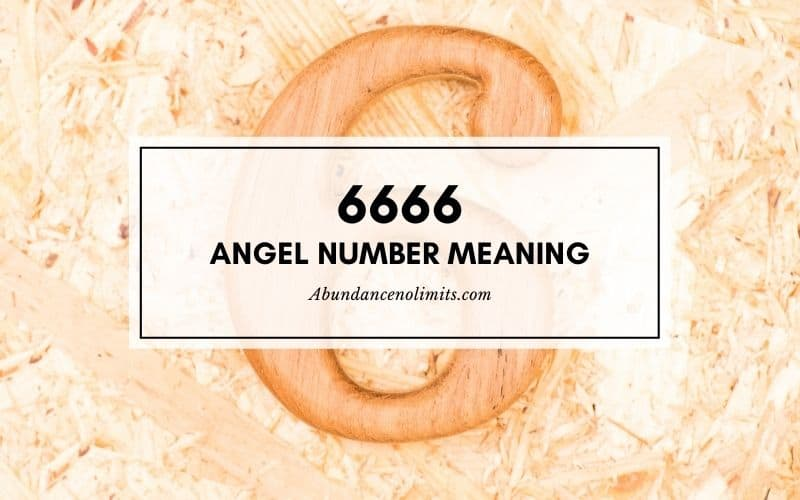 6666 Angel Number Meaning