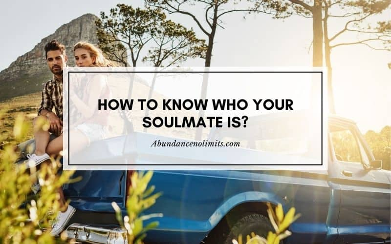 How to Know Who Your Soulmate is