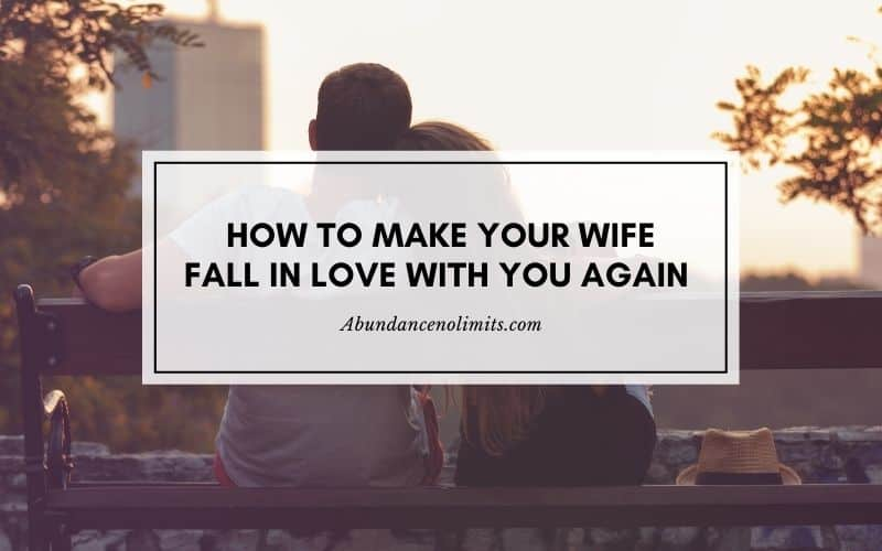 How to Make Your Wife Fall in Love with You Again After Separation