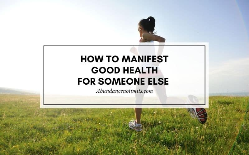 How to Manifest Good Health for Someone Else