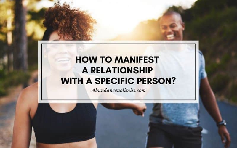 How to Manifest a Relationship with a Specific Person?