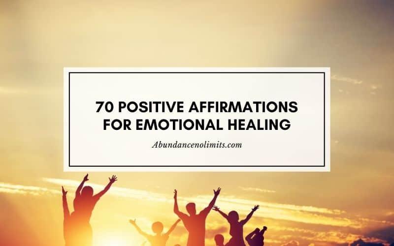 70 Positive Affirmations for Emotional Healing
