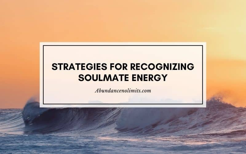 Recognizing Soulmate Energy