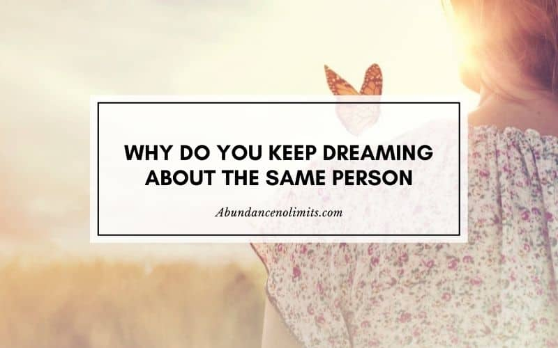 why do i keep having dreams about the same person